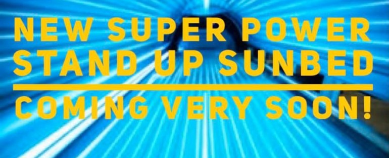 NEW SUPER POWER SUNBED COMING SOON